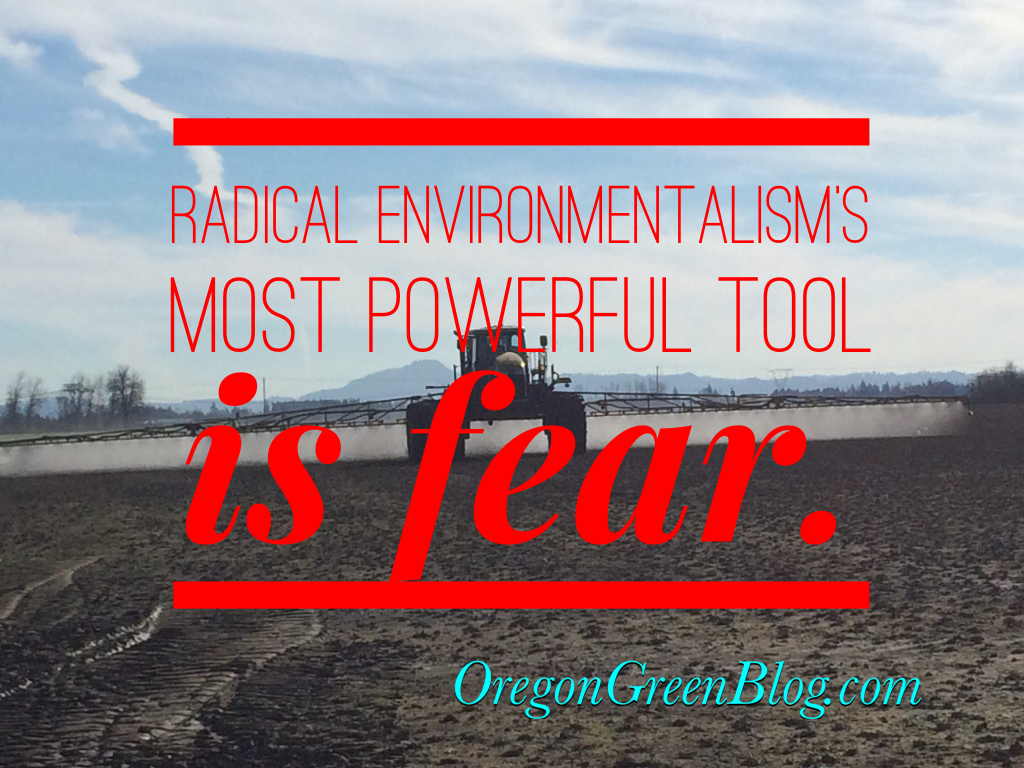 Radical Environmentalism's most powerful tool is fear